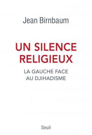 Critique – Un silence religieux : La gauche face au